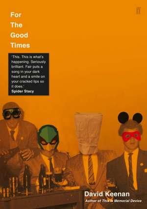 For The Good Times de David Keenan