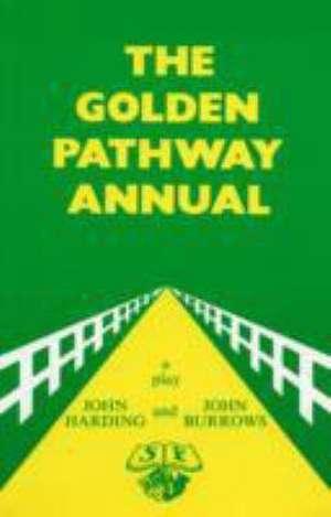 The Golden Pathway Annual - A Play de John Harding