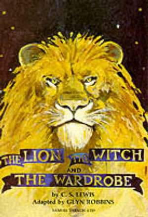 The Lion, the Witch and the Wardrobe de C. S. Lewis