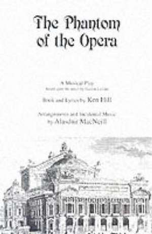 The Phantom of the Opera de Ken Hill