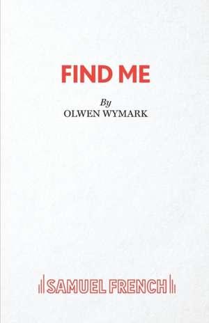 Find Me de OLWEN WYMARK