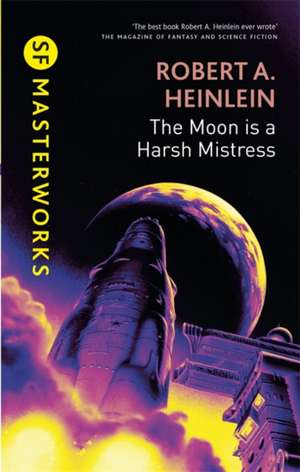 The Moon is a Harsh Mistress de Robert A. Heinlein