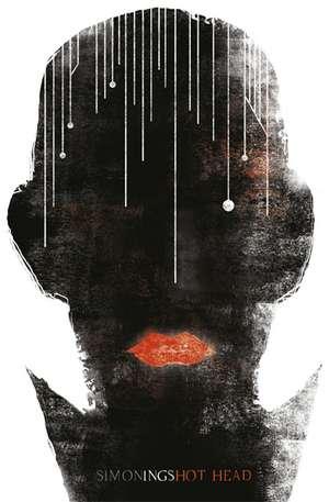Hot Head de Simon Ings