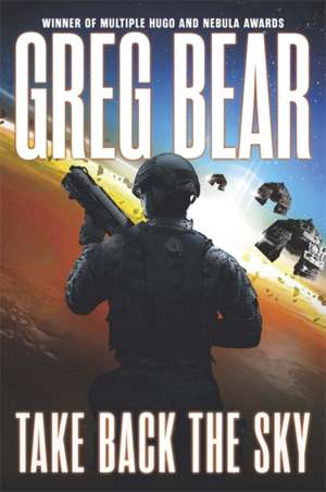 Take Back the Sky de Greg Bear