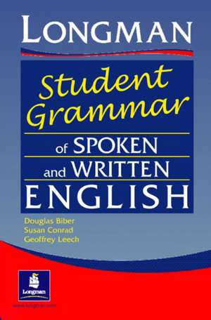 Longman Student Grammar of Spoken and Written English de Douglas Biber