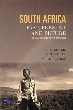 South Africa, Past, Present, and Future:  Gold at the End of the Rainbow de Alan Lester