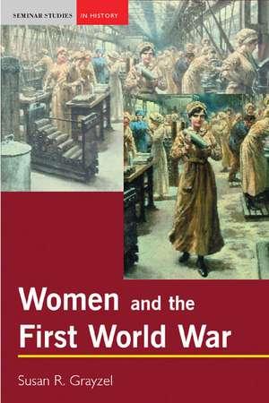 Women and the First World War de Susan Grayzel