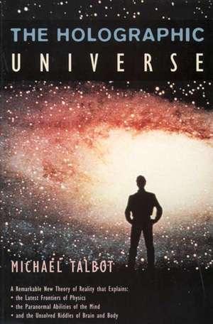 The Holographic Universe de Michael Talbot