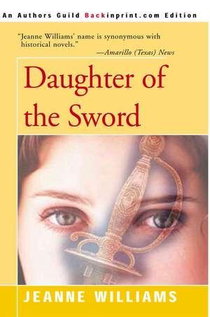 Daughter of the Sword de Jeanne Williams