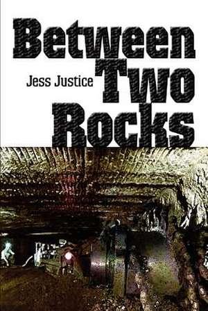 Between Two Rocks de Jess Justice