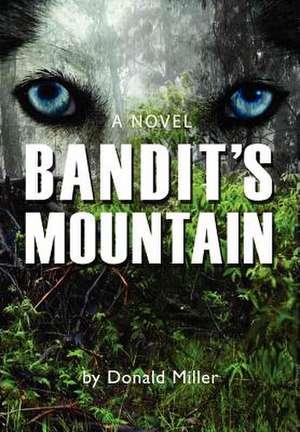 Bandit's Mountain de Donald Miller