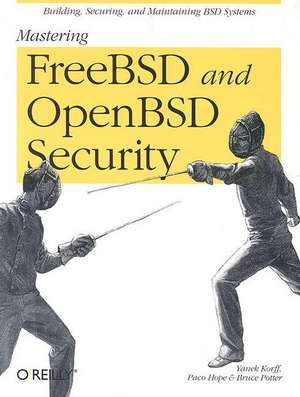 Mastering FreeBSD and OpenBSD Security de Bruce Potter