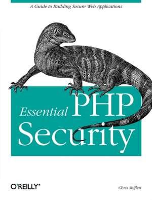 Essential PHP Security de Chris Shiflett