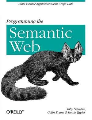 Programming the Semantic Web de Toby Segaran