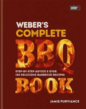 Weber's Complete Barbeque Book de Jamie Purviance