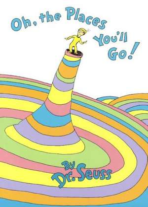 Oh, the Places You'll Go! de  Dr. Seuss