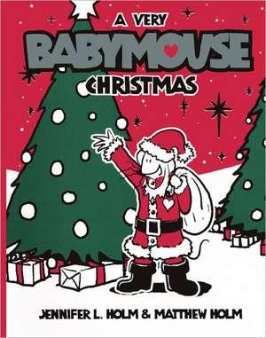 Babymouse 15:  A Very Babymouse Christmas de Jennifer L. Holm
