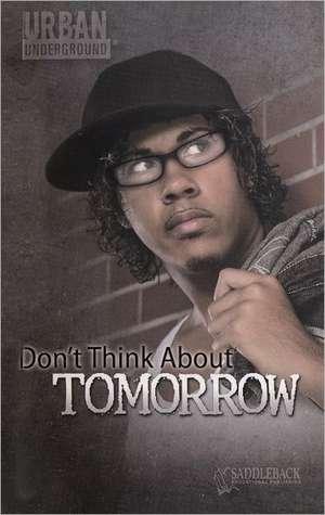 Don't Think about Tomorrow de Anne Schraff