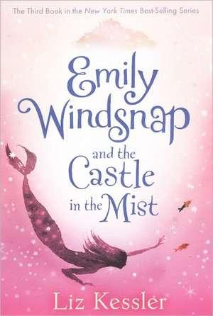 Emily Windsnap and the Castle in the Mist de Liz Kessler