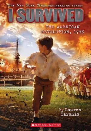 I Survived the American Revolution, 1776 de Lauren Tarshis