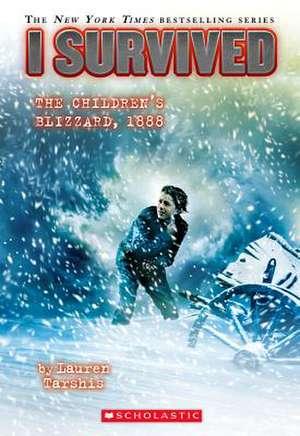 I Survived the Children's Blizzard 1888 de Lauren Tarshis