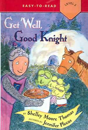 Get Well, Good Knight de Shelley Moore Thomas