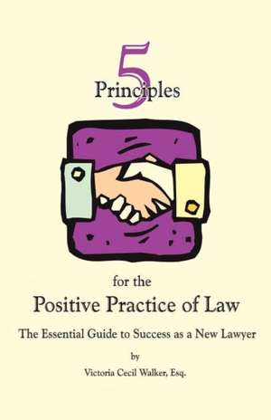 Five Principles for the Positive Practice of Law imagine