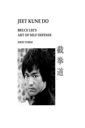 Jeet Kune Do Bruce Lee's Art of Self Defense First Form