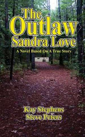 The Outlaw Sandra Love de Steve Peters