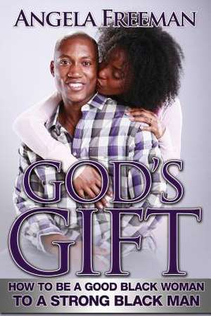 God's Gift de Angela Freeman