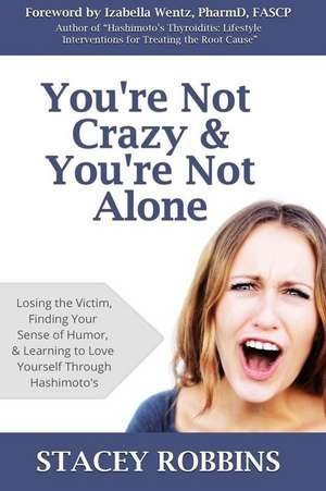 You're Not Crazy and You're Not Alone de Stacey Robbins