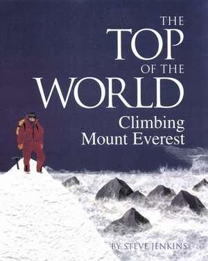 The Top of the World: Climbing Mount Everest de Steve Jenkins