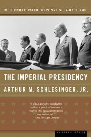The Imperial Presidency de Arthur M. Schlesinger