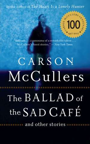 The Ballad of the Sad Cafe: and Other Stories de Carson McCullers