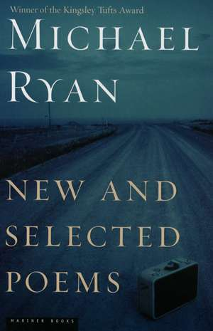 New and Selected Poems de Michael Ryan