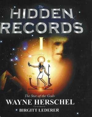 Hidden Records: The Star of the Gods de Wayne Herschel