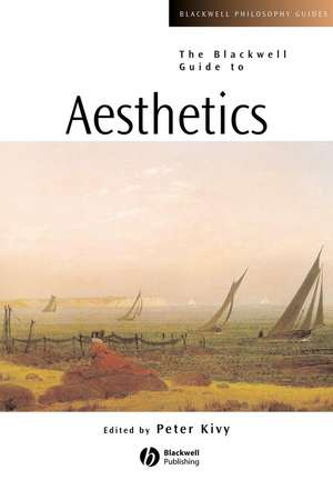 The Blackwell Guide to Aesthetics de Peter Kivy
