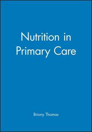 Nutrition in Primary Care de Briony Thomas