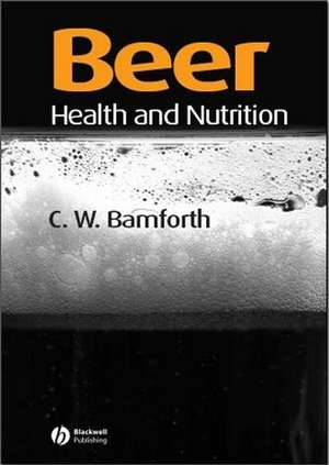 Beer: Health and Nutrition de Charles W. Bamforth
