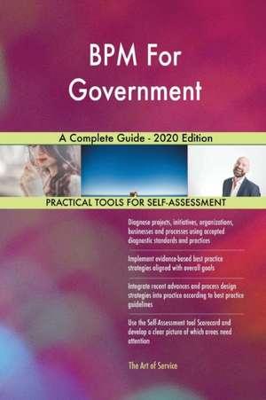 BPM For Government A Complete Guide - 2020 Edition de Gerardus Blokdyk