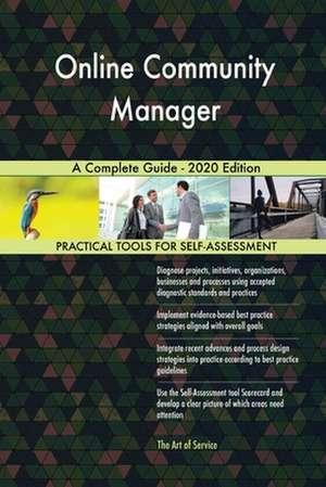 Online Community Manager A Complete Guide - 2020 Edition de Gerardus Blokdyk