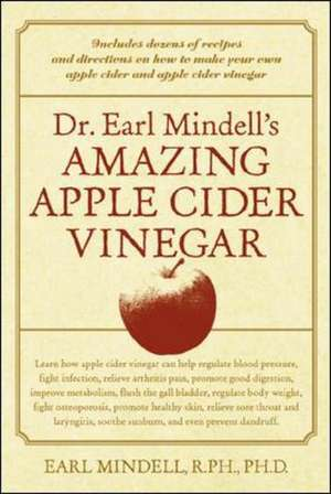 Dr. Earl Mindell's Amazing Apple Cider Vinegar de Earl Mindell