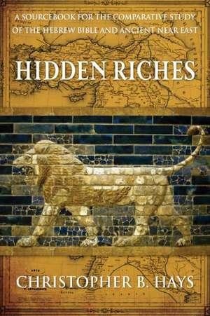 Hidden Riches de Christopher B. Hays