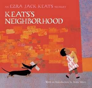 Keats's Neighborhood:  An Ezra Jack Keats Treasury de Ezra Jack Keats