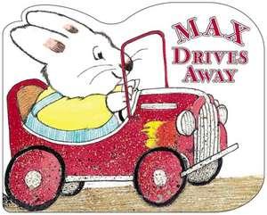 Max Drives Away de Rosemary Wells