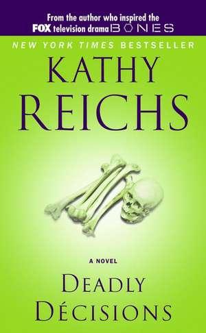 Deadly Decisions de Kathy Reichs