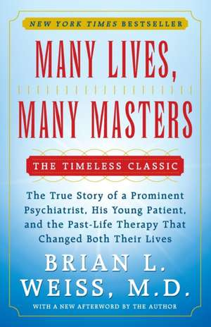 Many Lives, Many Masters de Brian L. Weiss
