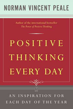 Positive Thinking Every Day: An Inspiration for Each Day of the Year de Dr. Norman Vincent Peale