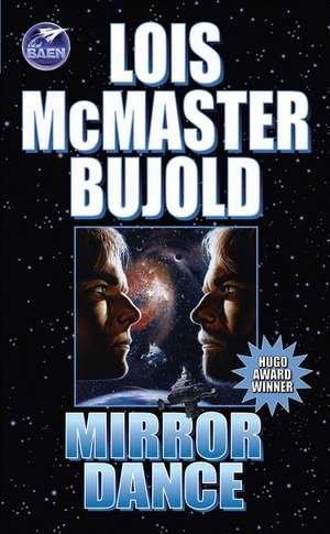 Mirror Dance de Lois McMaster Bujold