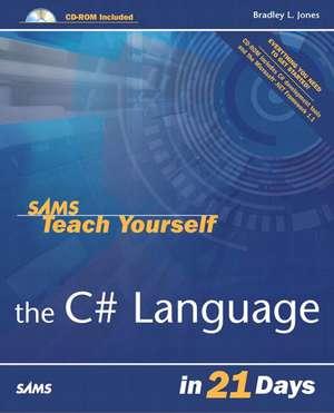 Sams Teach Yourself the C# Language in 21 Days de Bradley L. Jones